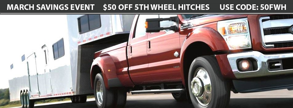$50 off Fifth Wheel Hitches